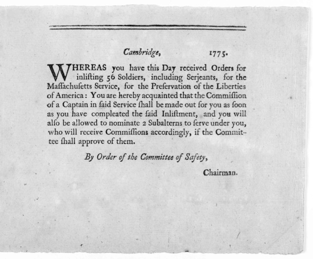 In committee of Safety, Cambridge. 1775 To [blank] Sir, You are hereby empowered immediately to inlist a company, to consist of 56 able-bodied and effective men, including serjeants, as soldiers in the Massachusetts service, for the preservation