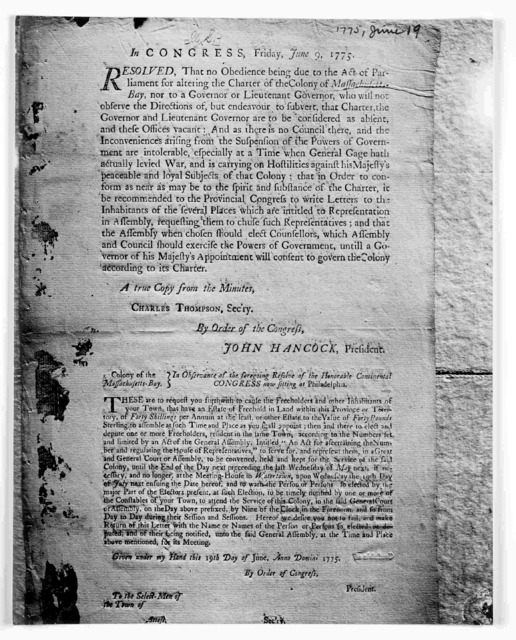 In Congress, Friday, June 9, 1775. Resolved that no obedience being due to the Act of Parliament for altering the charter of the Colony of Massachusetts-Bay, nor to a governor or lieutenant governor who will not observe the direction of, but end
