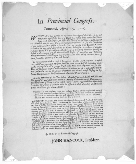 In Provincial congress, Concord, April 15, 1775 … Resolved that it be and hereby is recommended to the good people of this colony, of all denominations, that Thursday the eleventh day of May next be set apart as a day of public humiliation, fast