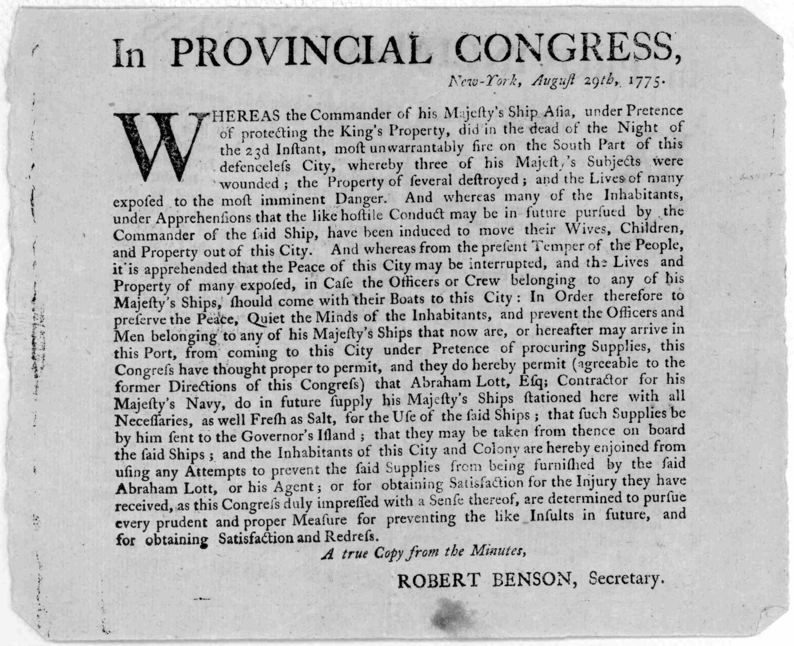 In Provincial Congress. New-York, August 29th 1775. Whereas the Commander of his Majesty's Ship Asia, under pretence of protecting the King's Property, did in the dead of the night of the 23d instant, most unwarrantably fire on the south part of