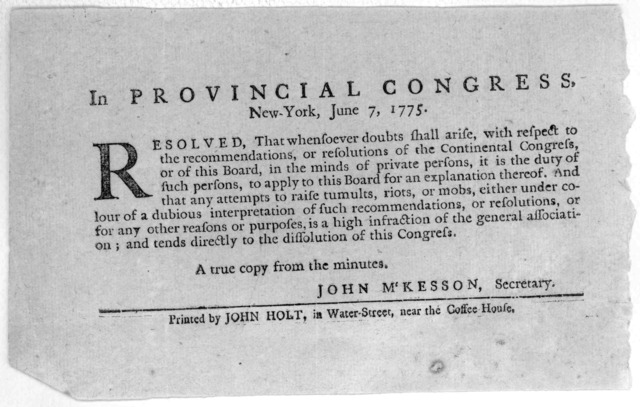 In Provincial congress. New York, June 7, 1775. Resolved, that whensoever doubts shall arise, which respect to the recommendations, or resolutions of the Continental Congress ... It is the duty of such persons, to apply to this board for an expl