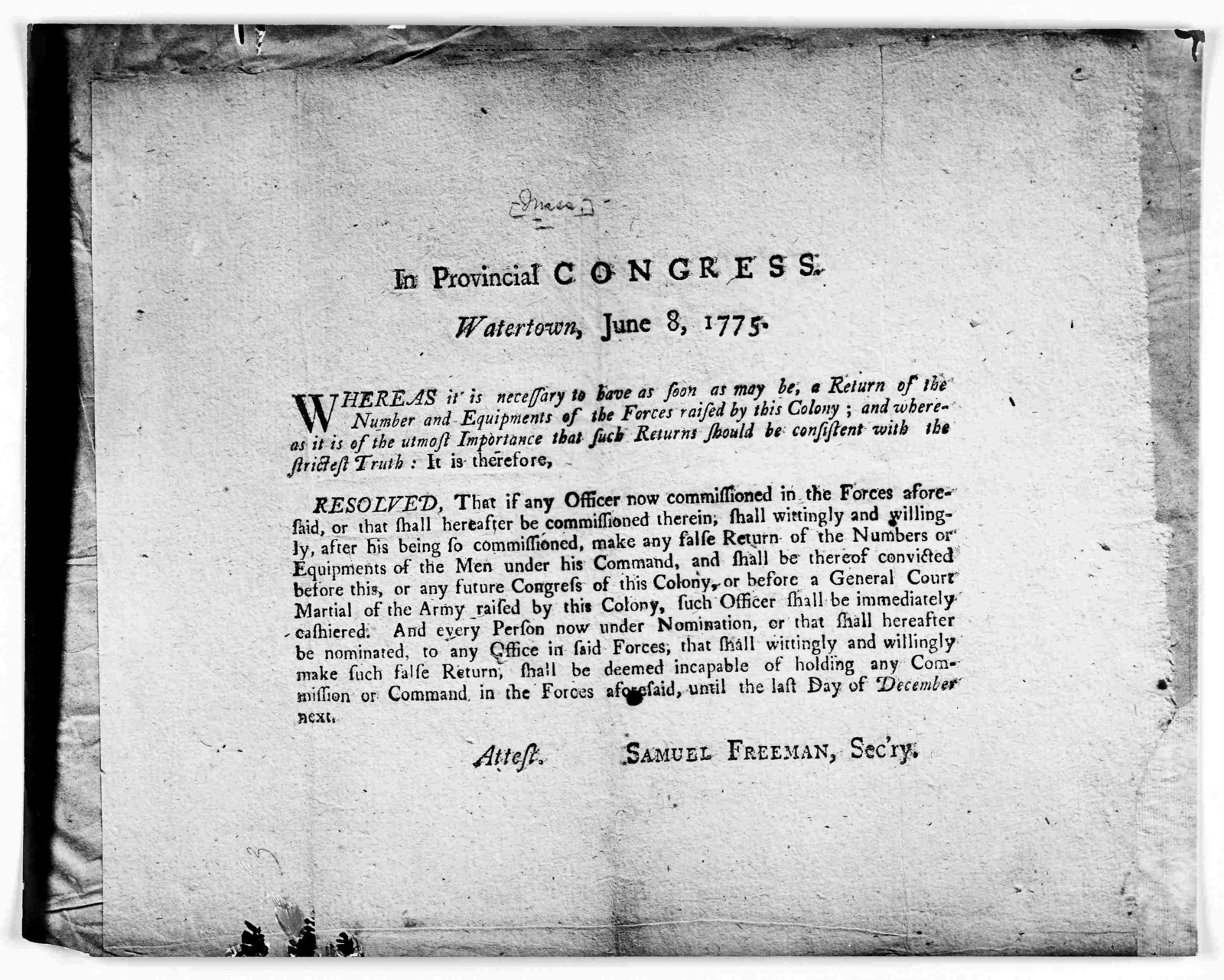 In Provincial Congress, Watertown, June 8, 1775. Whereas it is necessary to have as soon as may be, a return of the number and equipment of the forces raised by this colony; and whereas it is of the utmost importance that such returns should be