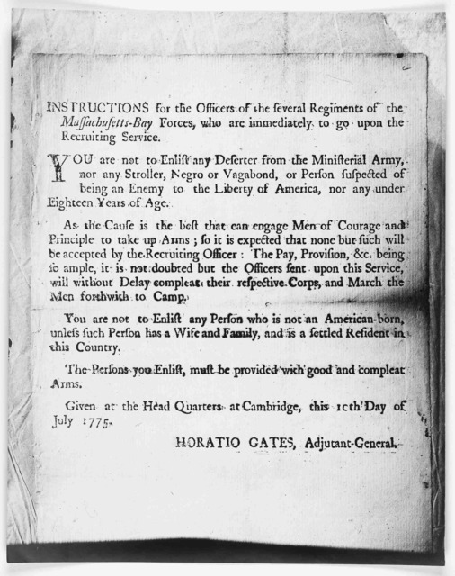 Instructions for the officers of several regiments of the Massachusetts-Bay forces, who are immediately to go upon the recruiting service … Given at the headquarters at Cambridge, this 10th day of July 1775. Horatio Gates, adjutant-general. [Wat