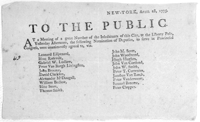New York, April 28, 1775. To the public. At a meeting of a great number of the inhabitants of this City, at the Liberty Pole, yesterday afternoon, the following nomination of deputies, to serve in Provincial Congress, were unanimously agreed to,