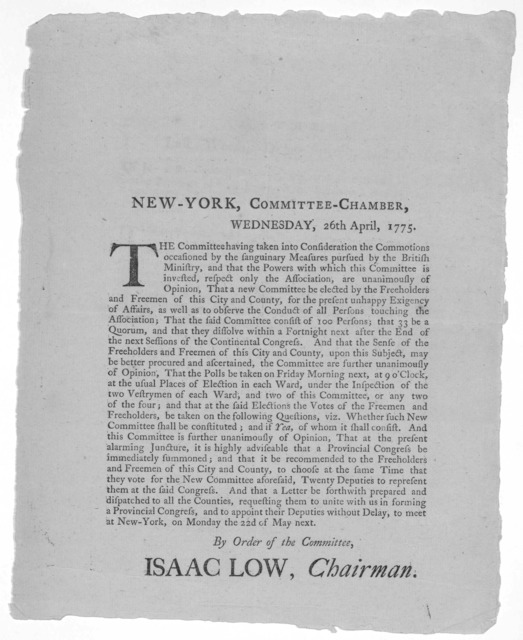 New York, Committee-Chamber, Wednesday, 26th April, 1775. The Committee having taken into consideration the commotions occasioned by the sanguinary measures pursued by the British ministry, and that the powers with which this Committee is invest