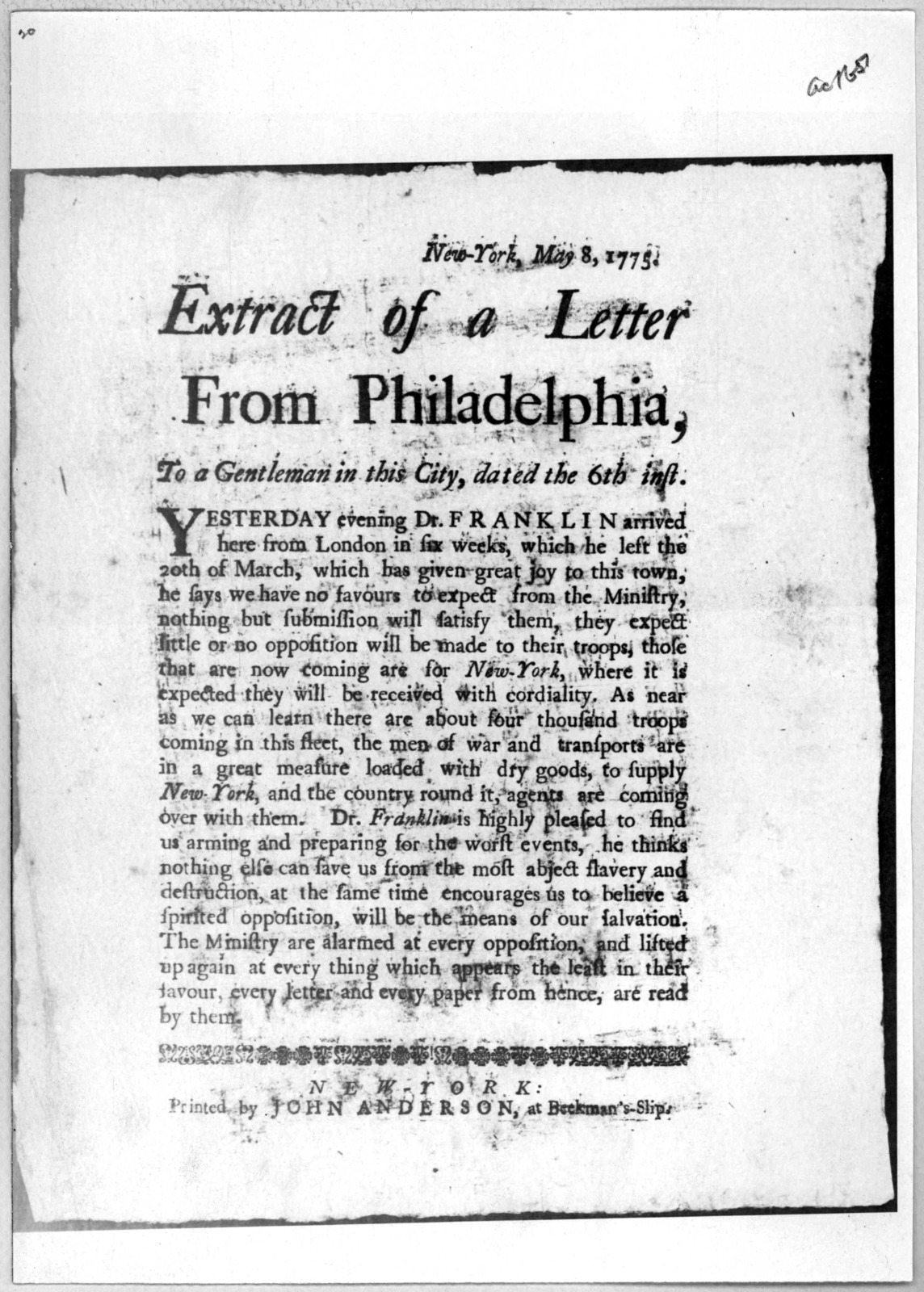 New York, May 8, 1775. Extract of a letter from Philadelphia, to a gentleman in this City, dated the 6th instant. Yesterday evening Dr. Franklin arrived here from Londin in six weeks, which he left the 20th of March, which has given great joy to