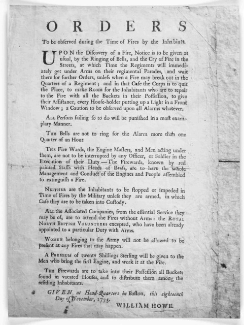 Orders to be observed during the time of fires by the inhabitants .. [Stringent directions to be observed by the inhabitants and the military] Given at Head-Quarters in Boston, this eighteenth day of November, 1775. [Boston: Printed by John Howe