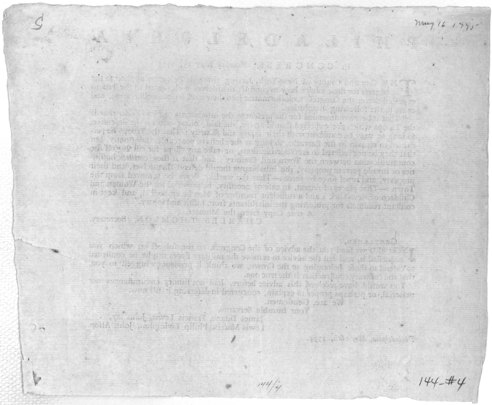 Philadelphia. In Congress, Monday, May 15, 1775. The City and County of New-York, having through delegates applied to the Congress for their advice ... [To act on the defensive when troops arrive] [Signed] Charles Thomson, Secretary. [And transm