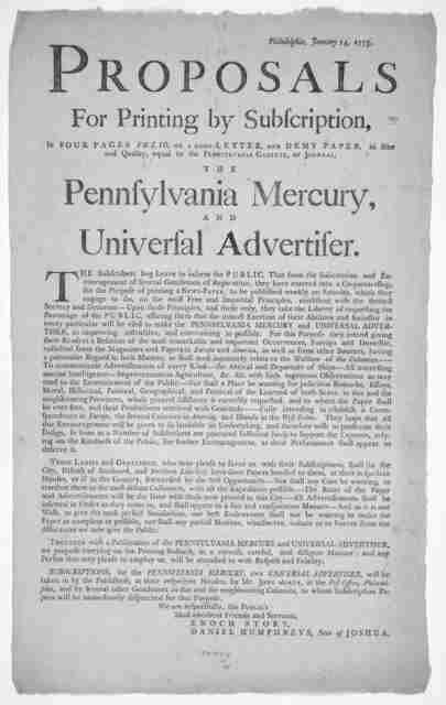 Philadelphia, January 14, 1775. Proposals for printing by subscription, in four pages folio, on a good letter and demy paper, in size and quality, equal to the Pennsylvania Gazette, or Journal. The Pennsylvania Mercury and Universal advertiser .