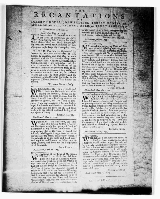 Recantations of Robert Hooper, John Pedrick, Robert Hooper, Jun, George M'Call, Richard Reed and Henry Sanders In Committee of Sayety. Cambridge, May 4, 1775 … Printed and sold in Queen Street [1775].