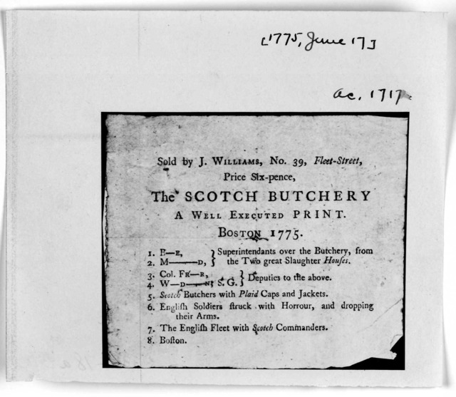 Sold by J. Williams, No. 39, Fleet-Street Price six-pence. The scotch butchery a well executed print. Boston, 1775.