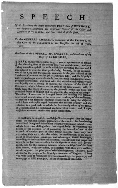 Speech of his Excellency the Right Honourable John Earl of Dunmore, his Majesty's Lieutenant and Governor General of the Colony and Dominion of Virginia, and Vice Admiral of the same. To the General Assembly, convened at the Capitol, in the City