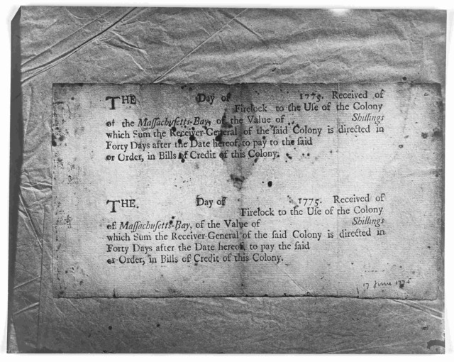 The [blank] day of [blank] 1775. Received of the [blank] Firelock to the use of the Colony of the Massachusetts-Bay of the value of [blank] shillings which sum the receiver-general of the said Colony is directed in forty days after the date here