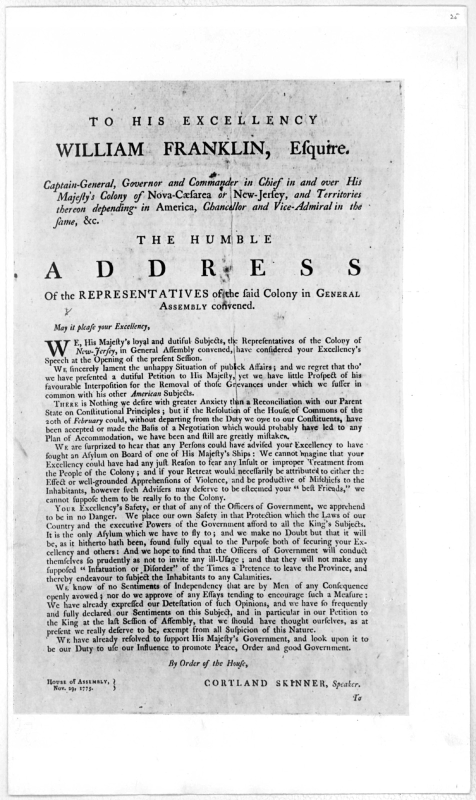 To His Excellency William Franklin, Esquire. Captain-General, Governor and Commander in chief in and over His Majesty's Colony of Nova-Caesarea or New-Jersey, and territories thereon depending in America, Chancellorand Vice-admiral in the same,