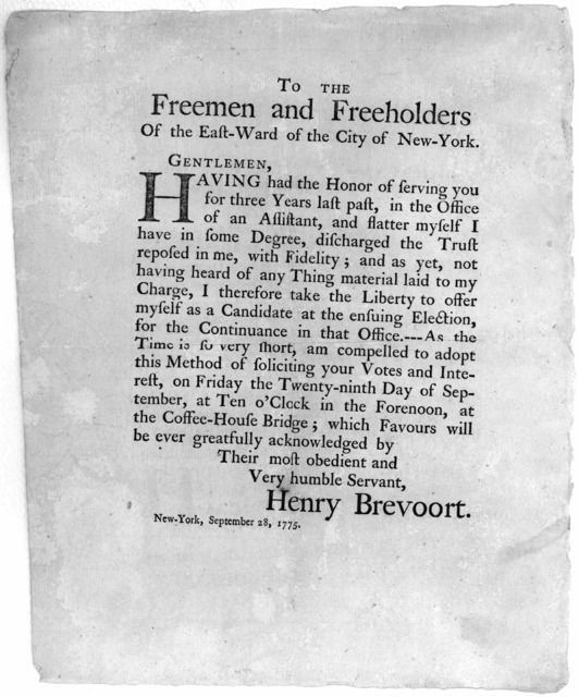 To the freemen and freeholders of the EastWard of the City of New York. Gentlemen, Having had the honor or serving you for three years last past in the office of an assistant, [again offering himself for the office.] [Signed Henry Brevoort. New-