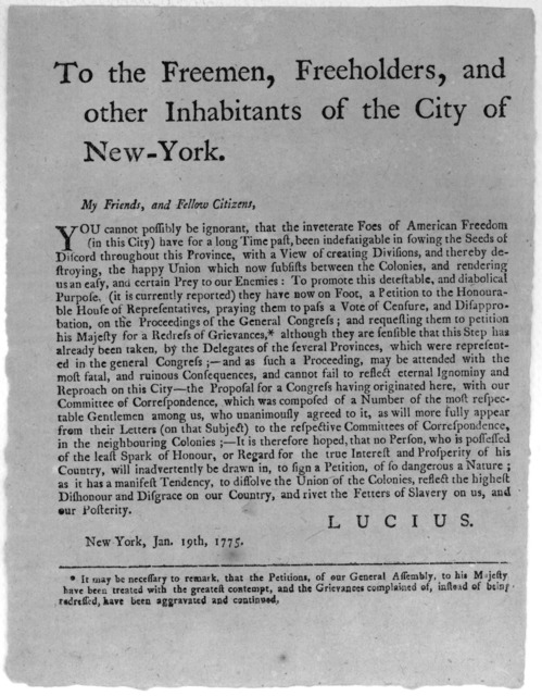 To the freemen, freeholders, and other inhabitants of the City of New York. My friends, and fellow citizens. You cannot possibly be ignorant, that the inverate foes of America freedom (in this City) have for a long time past, been indefatigable