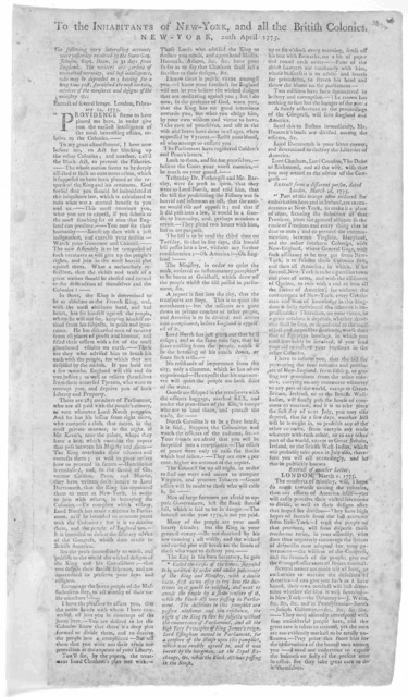 To the inhabitants of New York, and all the British Colonies, New-York, 20th April 1775. The following very interesting accounts were yesterday received by the Snow Gen Johnson Capt. Dean, in 31 days from England ... [New York 1775].
