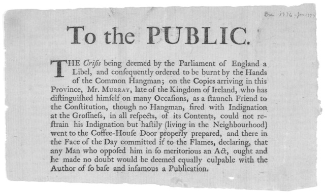 To the public. The crisis being deemed by the Parliament of England a libel, and consequently ordered to be burnt by the hands of the common hangman, on the copies arriving in this Province, Mr. Murray, late of the Kingdom of Ireland, who has di