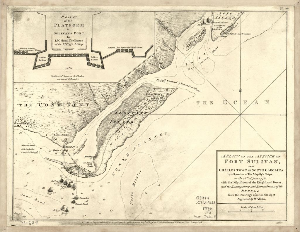 A plan of the attack of Fort Sulivan, near Charles Town in South Carolina : by a squadron of His Majesty's ships, on the 28th of June 1776, with the disposition of the King's land forces, and the encampments and entrenchments of the rebels from the drawings made on the spot /