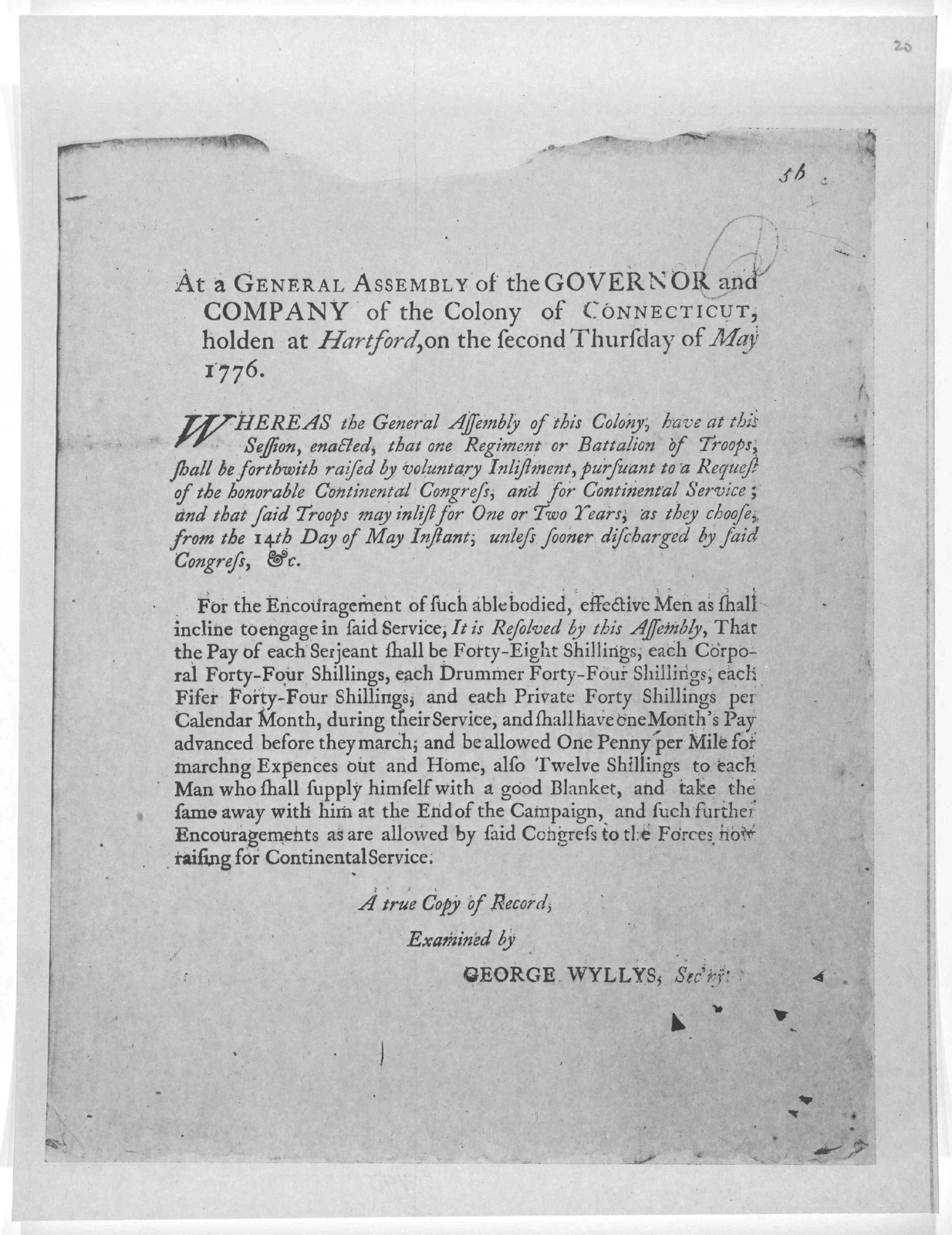 At a General Assembly of the Governor and company of the Colony of Connecticut, holden at Hartford, on the second Thursday of May, 1776. Whereas the General Assembly of this Colony, have at this session, enacted, that one regiment or battalion o