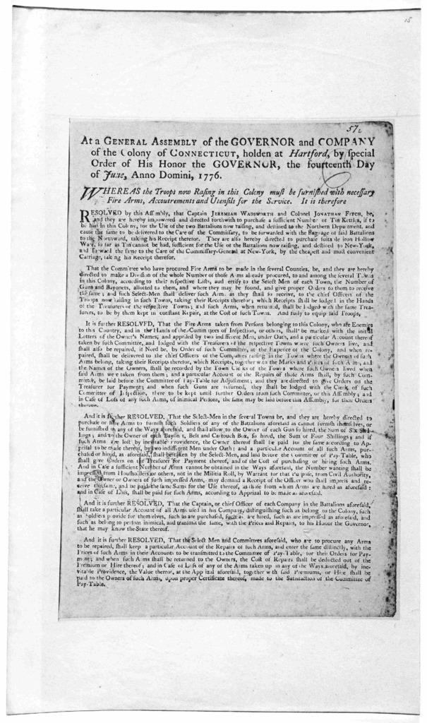 At a General Assembly of the Governor and company of the Colony of Connecticut, holden at Hartford, by Special order of his honor the governor, the fourteenth day of June, Anno Domini, 1776 Whereas the troops now rasing in this Colony must be fu