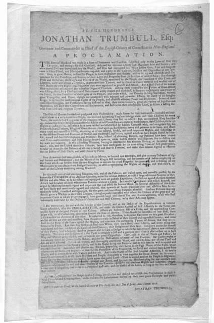 By the Honorable Jonathan Trumbull, Esq; Governor and Commander in chief of the English Colony of Connecticut in New-England. a proclamation [appeal for enlistment] Given under my hand, at the Council Chamber, in Hartford, the 18th day of June,
