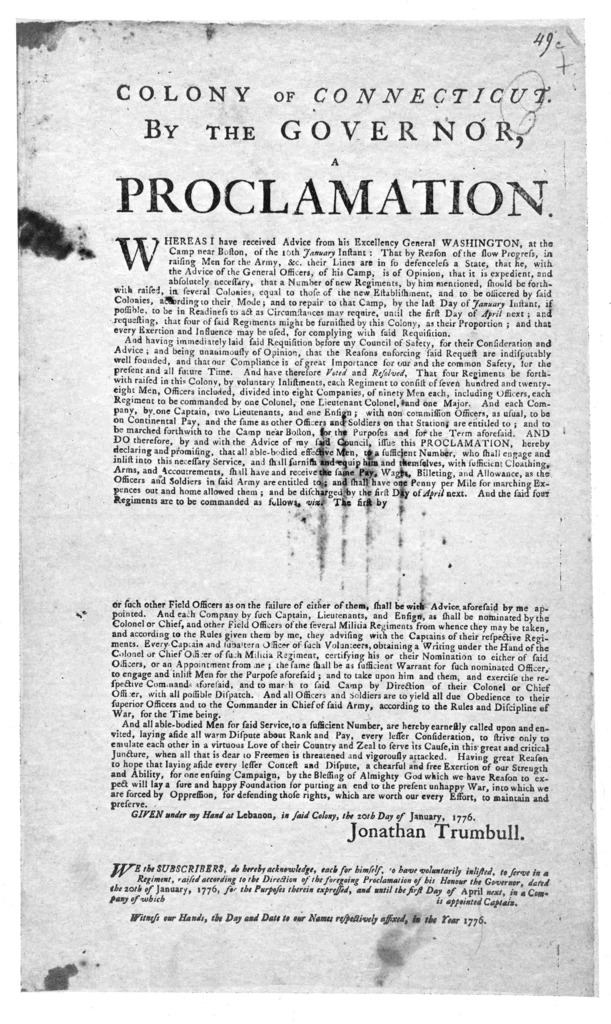 Colony of Connecticut by the Governor, proclamation [for raising four regiments] Given under my hand at Lebanon, in said Colony, the 20th day of January, 1776. Jonathan Trumbull. [New London? 1776].