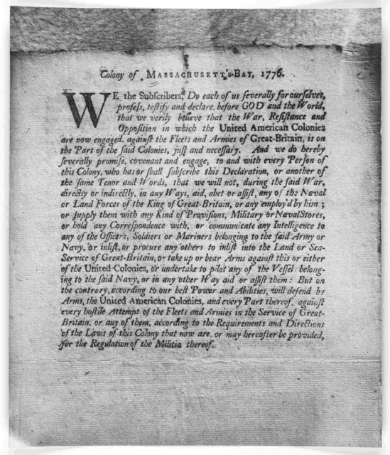Colony of Massachusetts Bay 1776. We the subscribers, do each of us severally for ourselves, profess, testify, and declare, before God and the world that we verily believe that the war, resistance and opposition in which the United American Colo