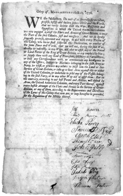 Colony of Massachusetts-Bay, 1776. We the subscribers, do each of us severally for ourselves, profess, testify and declare before God and the World, that we verily believe that the War, Resistance and Opposition in which the United American Colo