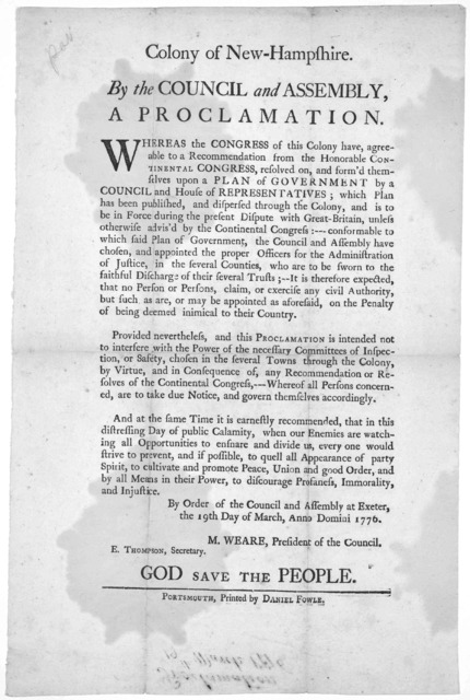 Colony of New-Hampshire. By the Council and Assembly A proclamation. Whereas the Congress of this Colony have, agreeable to a recommendation from the Honorable Continental Congress, resolved on, and form's themselves upon a plan of government by