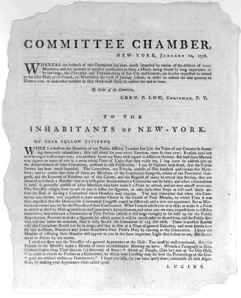 Committee Chamber, New-York, January 10, 1776. Whereas the business of this Committee has been much impeded by reason of the absence of many members, and the quorum or number constituted to form a House being found by long experience to be too l