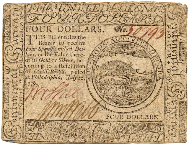 Four dollars. This bill entitles the bearer to receive four Spanish milled dollars, or the value thereof in gold or silver, according to a resolution of congress, passed at Philadelphia, July 22, 1776