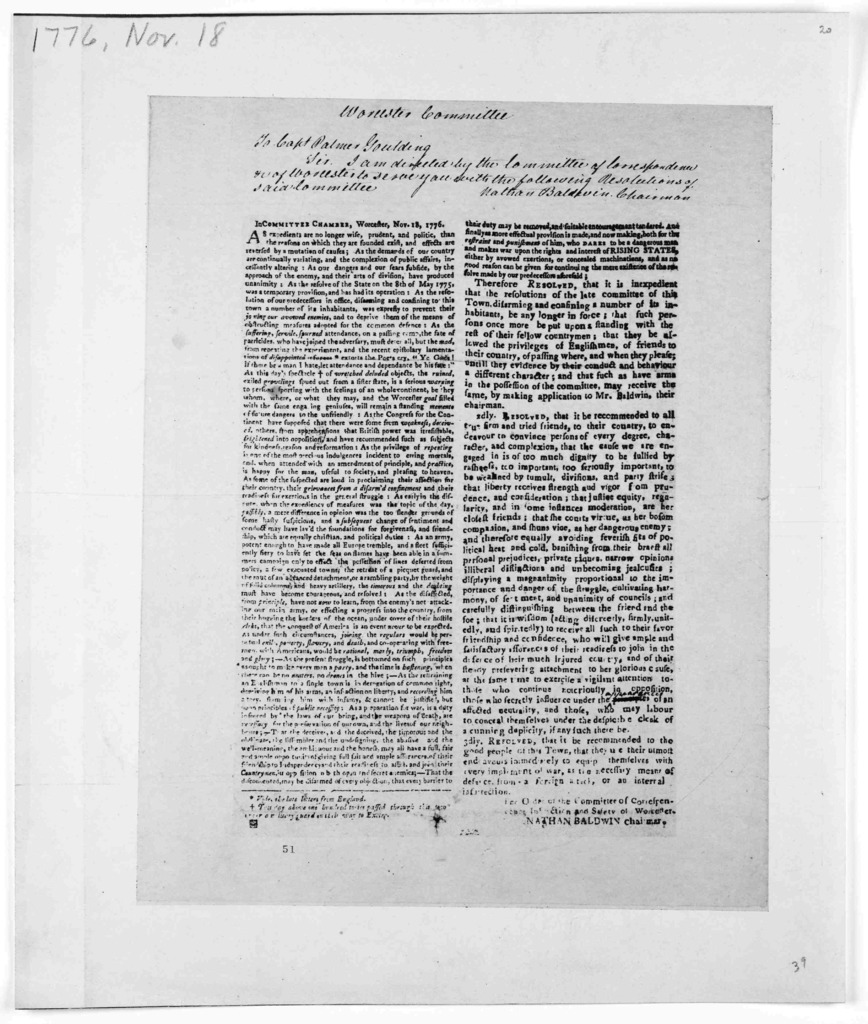In Committee chamber, Worcester. Nov. 18, 1776. As expedients are no longer wise, prudent, and politic, than the reasons on which they are founded exist, and effects are reversed by a mutation of causes; as the demands of our country are continu