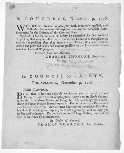 In Congress. December 9, 1776. Whereas General Washington hath repeatedly applied, and yesterday has renewed his application, for an immediate reinforcement for the defence of this City and State. Resolved, That the Council of Safety be requeste