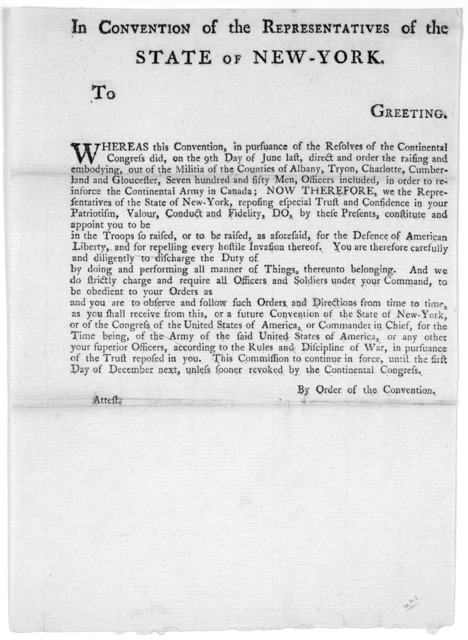 In convention of the representatives of the state of New York. To [blank]  Greeting. Whereas this Convention, in pursuance of the resolves of the Continental Congress, did on the 9th day of June last, direct and order the raising and embodying,