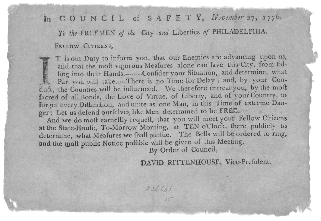 In Council of Safety, November 27, 1776. To the Freemen of the City and liberties of Philadelphia. Fellow Citizens. [Calling a public meeting at the State-House] [Signed] David Rittenhouse, Vice-President. [Philadelphia: Printed by W. and T. Bra