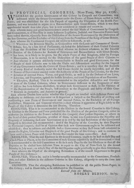 In Provincial Congress, New-York, May 31, 1776. Whereas the present government of this Colony by Congress and committees, was instituted while the former government under the crown of Great-Britain existed in full force ... and was intended to e