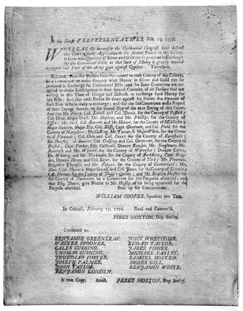 In the House of representatives. Feb. 14, 1776. Whereas the honorable the Continental Congress have desired this Court to make application to the several towns in this Colony, to know what quantity of silver and gold can be procured in exchange