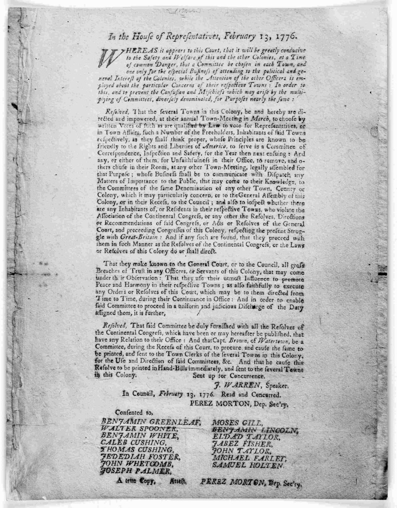 In the House of representatives, February 13, 1776. Whereas it appears to this Court, that it will be greatly conducive to the safety and welfare of this and the other colonies, at a time of common danger, that a committee be chosen in each town