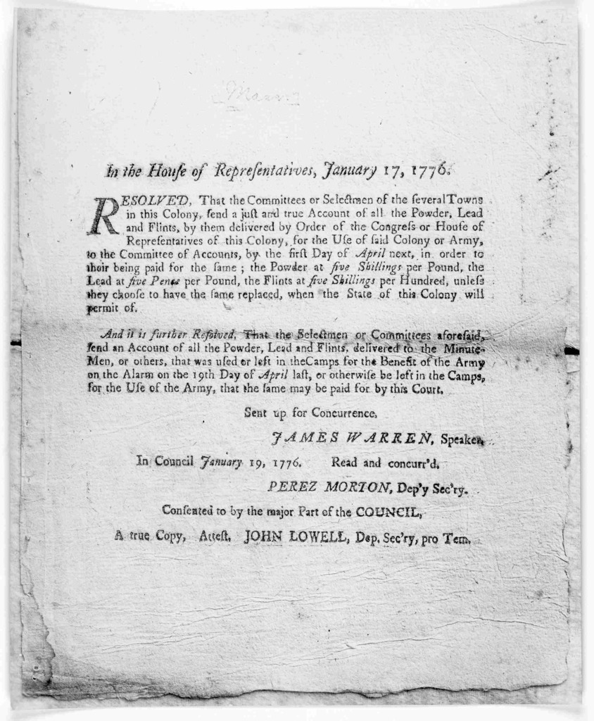 In the House of Representatives. January 17, 1776. Resolved, that the committees or selectmen of the several towns in this Colony, send a just and true account of all the powder, lead and flints, by them delivered by order of the Congress of the