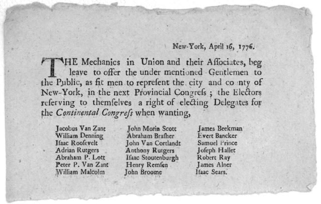 New York, April 16, 1776. The Mechanics in union and their associates, beg leave to offer the under mentioned gentlemen to the public, as fit men to represent the city and county of New-York, in the next Provincial Congress; the electors reservi