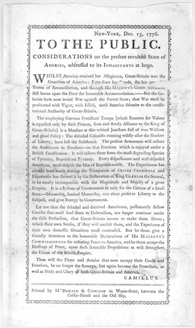 New York, Dec. 13, 1776. To the public. Considerations on the present revoled state of America, addressed to its inhabitants at large ... [Signed] Camillus. [New York] Printed by M'Donald & Cameron in Water-street between the Coffee-House and th