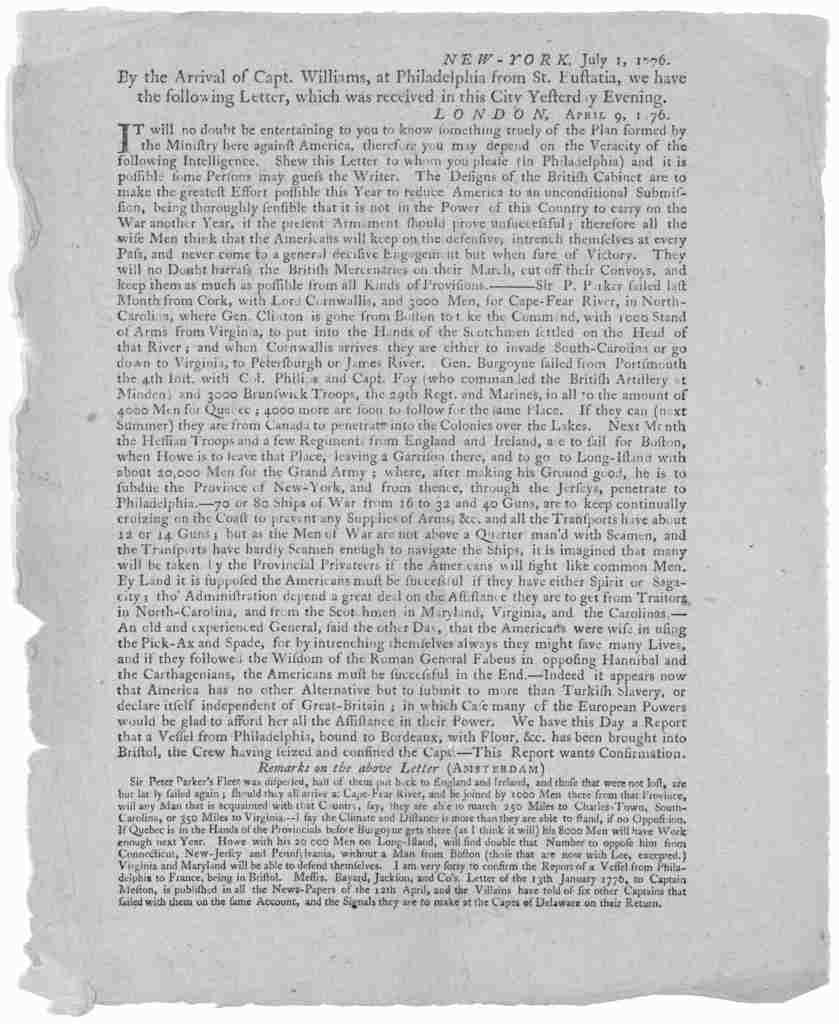 New York, July 1, 1776. By the arrival of Capt. Williams, at Philadelphia from St. Eustatia, we have the following letter, which was received in this City yesterday evening. London, April 9, 1776. It will no doubt be entertaining to you to know