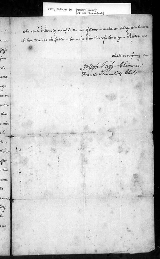 October 16, 1776, Dunmore, Proposing that Quakers and Menonists not be wholly exempted from military responsibilities, and that in lieu of actual service they pay a tax. (Filed: Shenandoah County petitions)