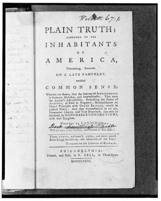 Plain truth; addressed to the inhabitants of America, containing, remarks on a late pamphlet, entitled Common sense: ... / written by Candidus.