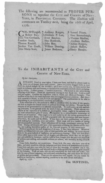 The following are recommended as proper persons to represent the City and County of New-York, in Provincial Congress. The election will commence on Tuesday next, being the 16th of April 1776. [Col. M'Dougall and twenty others] To the inhabitants