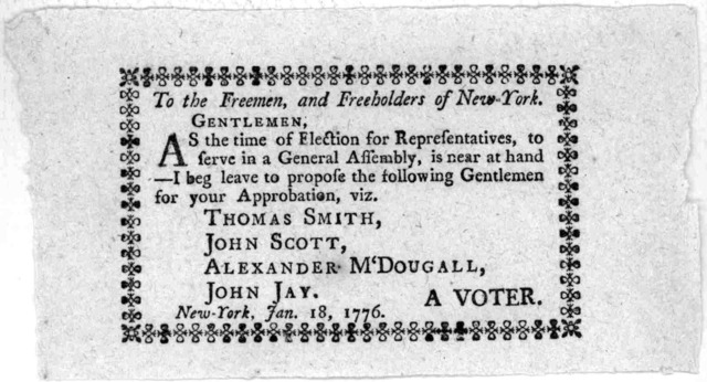 To the freemen and freeholders of New York. Gentlemen. As the time of election for representatives, to serve in the General Assembly, is near at hand I beg leave to propose the following gentlemen for your approbation, viz. Thomas Smith, John Sc