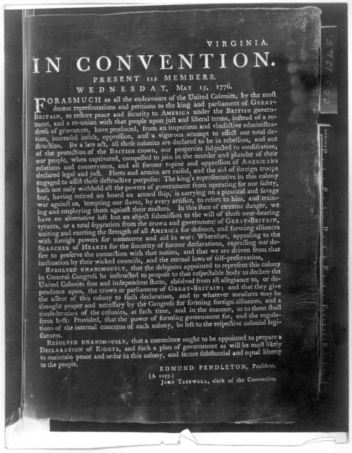 Virginia. In convention. Present 112 members, Wednesday, May 15, 1776. Forasmuch as all the endeavours of the United Colonies, by the most decent representations and petitions to the king and parliament of Great-Britain, to restore peace and sec