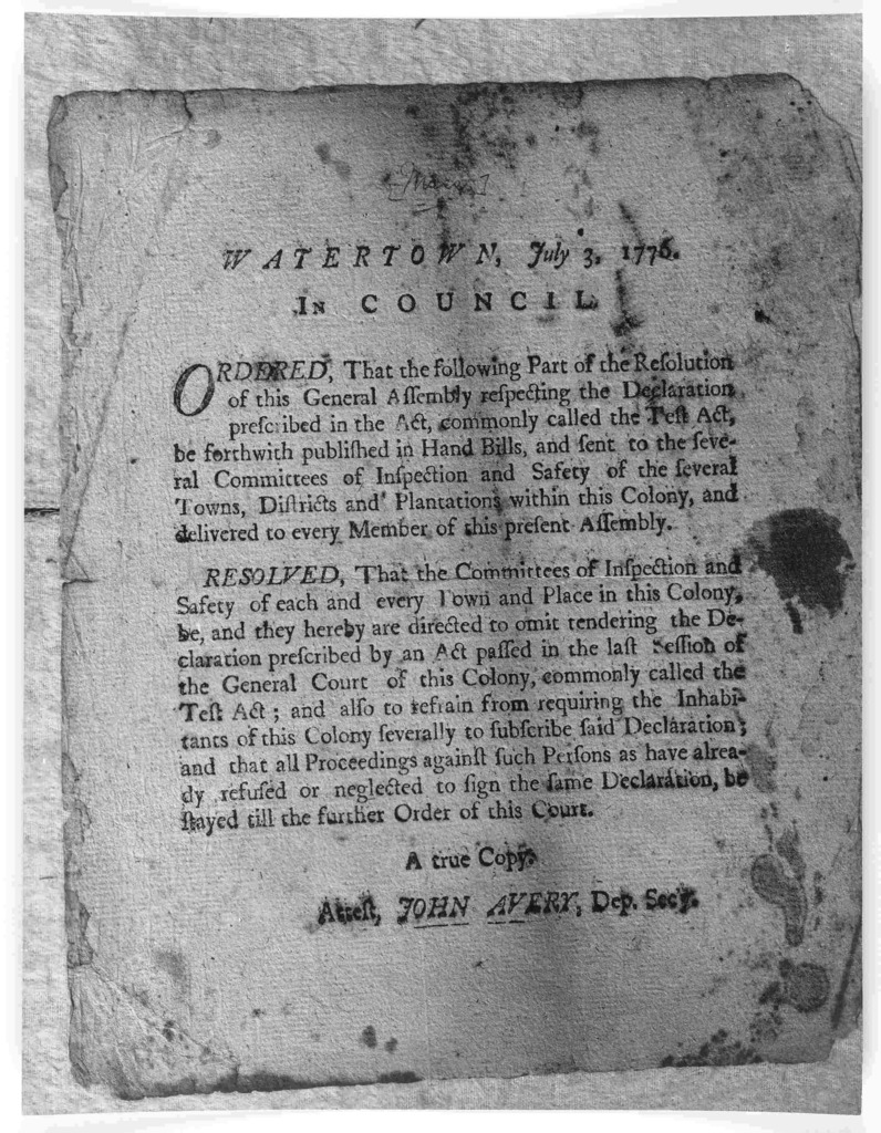 Watertown, July 3, 1776. In Council. Ordered, that the following part of the resolution of this General Assembly respecting the declaration prescribed in the Act, commonly call the test act, be forthwith published in hand bills, and sent to the