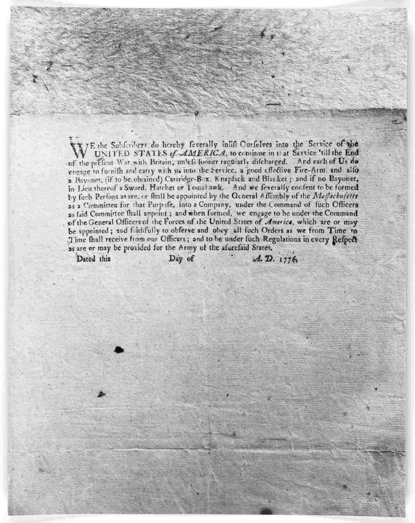 We the subscribers do hereby severally inlist ourselves into the service of the United States of America, to continue in that service 'till the end of the present war with Britain, unless sooner regularly discharged ... and to be under such regu